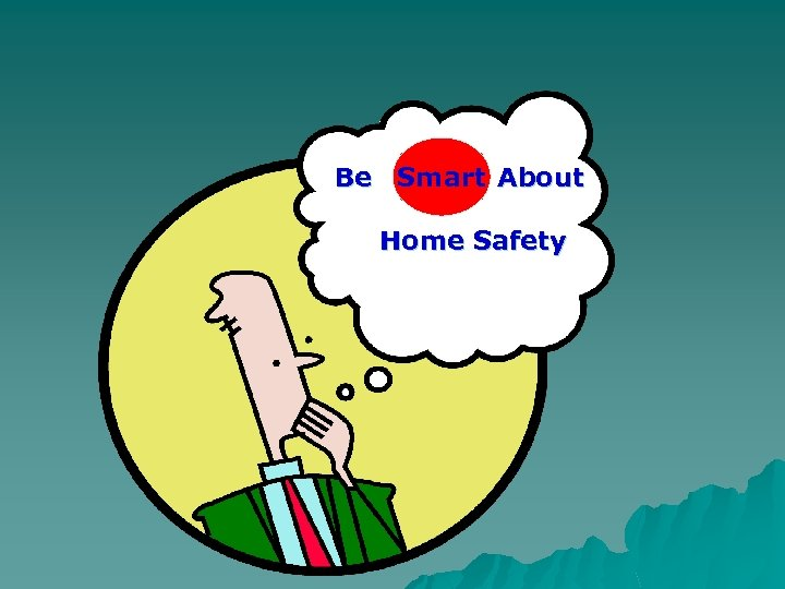 Smart Be About Home Safety