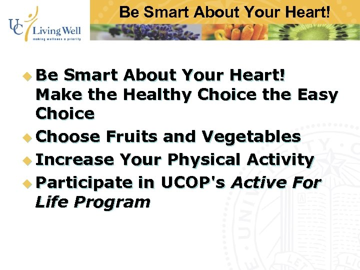 Be Smart About Your Heart! u Be Smart About Your Heart! Make the Healthy