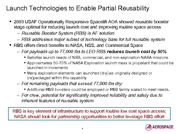 Launch Technologies to Enable Partial Reusability • • 2003 USAF Operationally Responsive Spacelift AOA