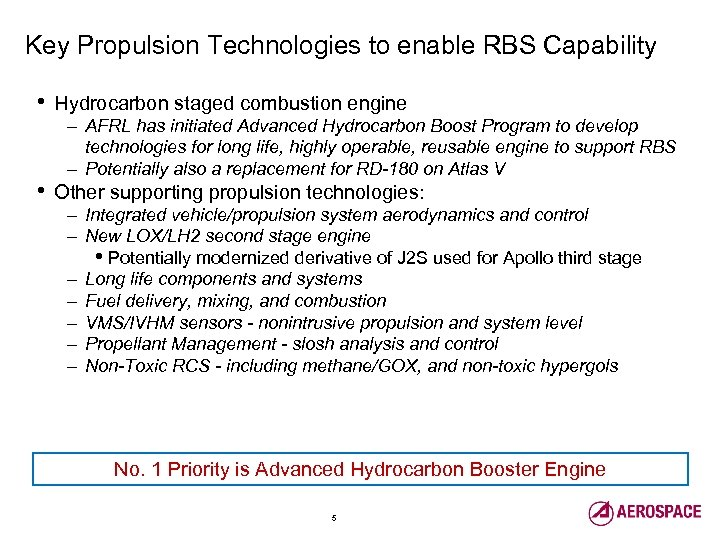 Key Propulsion Technologies to enable RBS Capability • Hydrocarbon staged combustion engine • Other