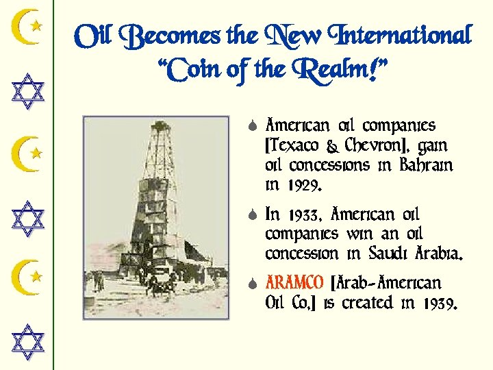 "Oil Becomes the New International ""Coin of the Realm!"" S American oil companies [Texaco"