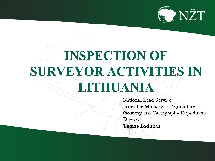 INSPECTION OF SURVEYOR ACTIVITIES IN LITHUANIA National Land Service under the Ministry of Agriculture
