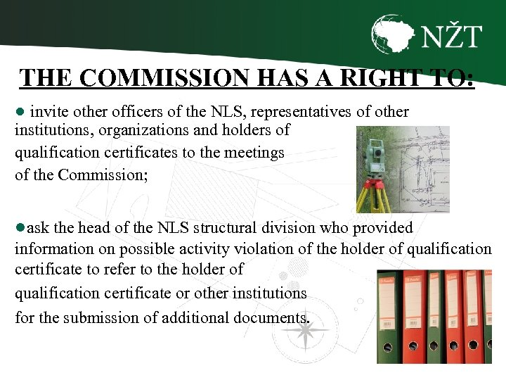 THE COMMISSION HAS A RIGHT TO: ● invite other officers of the NLS, representatives