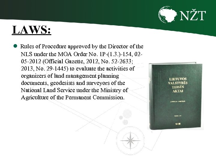 LAWS: ● Rules of Procedure approved by the Director of the NLS under the