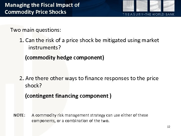Managing the Fiscal Impact of Commodity Price Shocks Two main questions: 1. Can the
