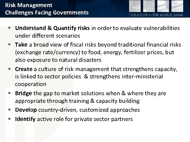 Risk Management Challenges Facing Governments § Understand & Quantify risks in order to evaluate