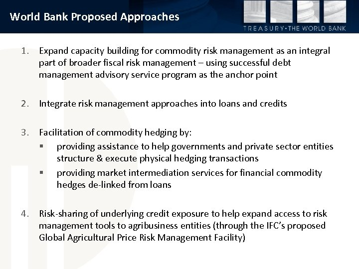 World Bank Proposed Approaches 1. Expand capacity building for commodity risk management as an