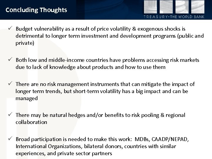 Concluding Thoughts ü Budget vulnerability as a result of price volatility & exogenous shocks
