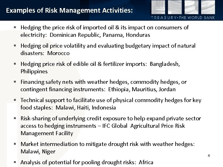 Examples of Risk Management Activities: § Hedging the price risk of imported oil &
