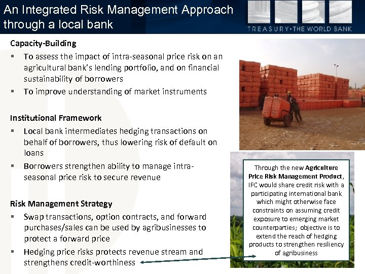 An Integrated Risk Management Approach through a local bank Capacity-Building § To assess the