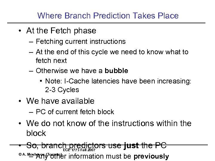 Where Branch Prediction Takes Place • At the Fetch phase – Fetching current instructions