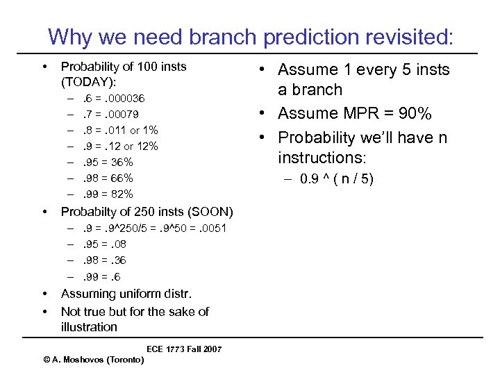 Why we need branch prediction revisited: • Probability of 100 insts (TODAY): – –