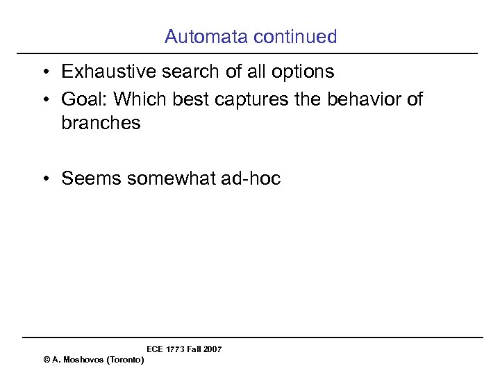 Automata continued • Exhaustive search of all options • Goal: Which best captures the