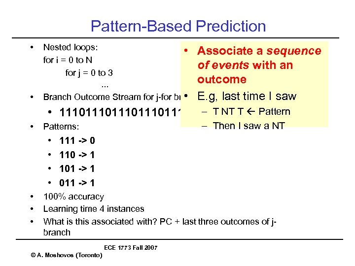 Pattern-Based Prediction • • • Nested loops: for i = 0 to N for