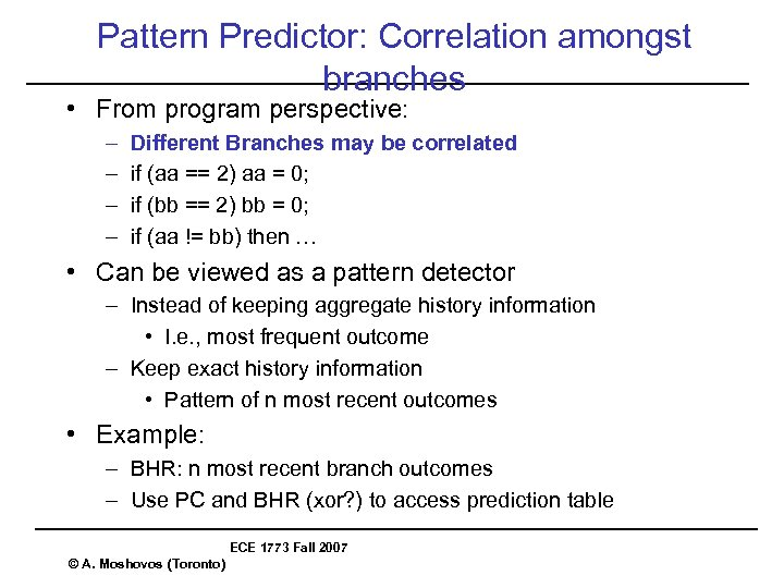 Pattern Predictor: Correlation amongst branches • From program perspective: – – Different Branches may
