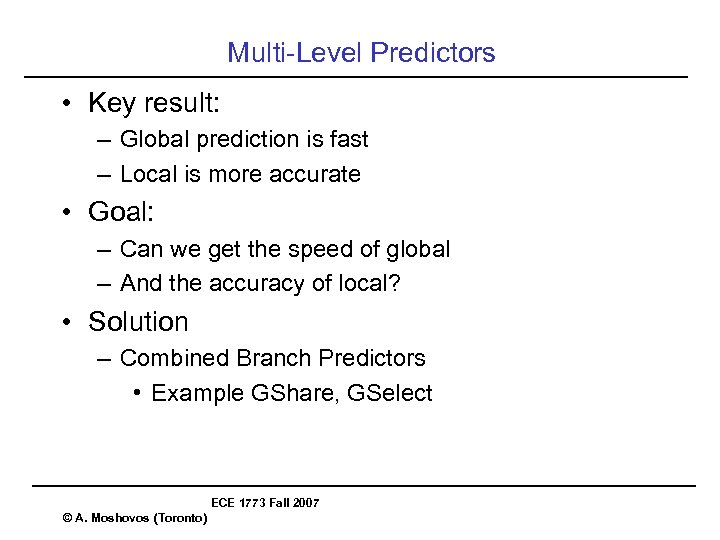 Multi-Level Predictors • Key result: – Global prediction is fast – Local is more
