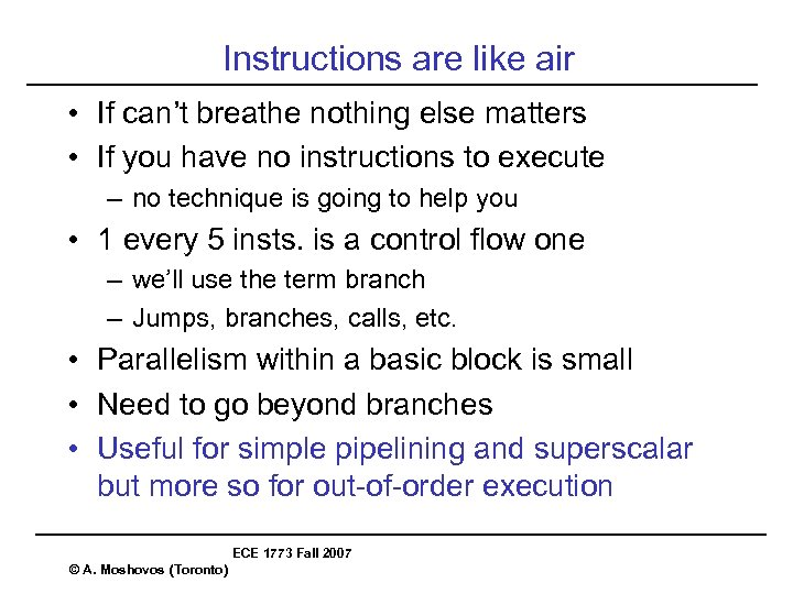 Instructions are like air • If can't breathe nothing else matters • If you
