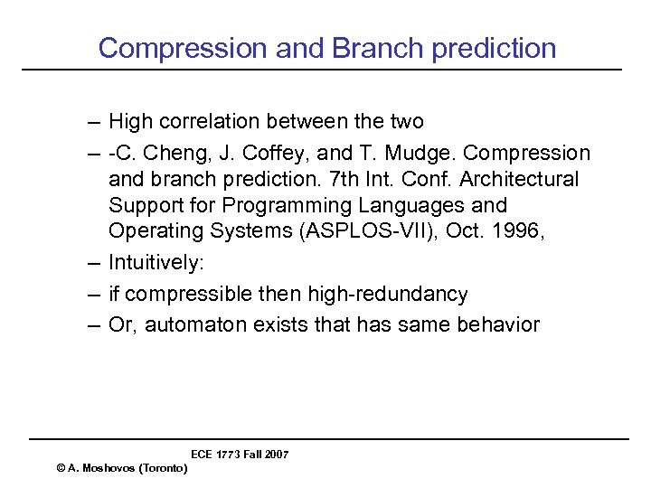 Compression and Branch prediction – High correlation between the two – -C. Cheng, J.