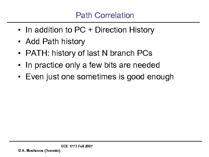 Path Correlation • • • In addition to PC + Direction History Add Path
