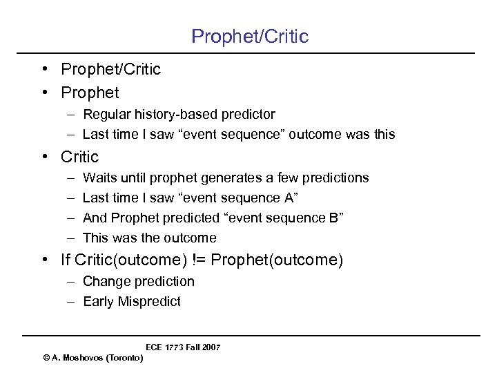 """Prophet/Critic • Prophet – Regular history-based predictor – Last time I saw """"event sequence"""""""