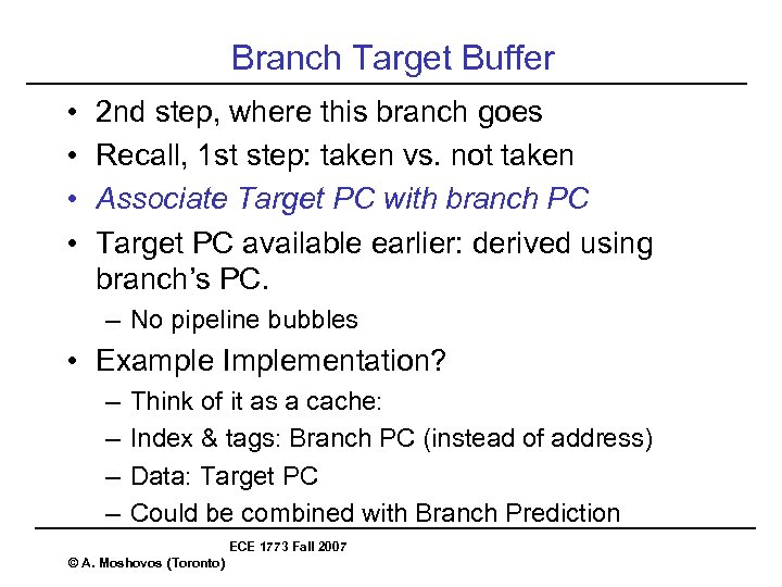 Branch Target Buffer • • 2 nd step, where this branch goes Recall, 1