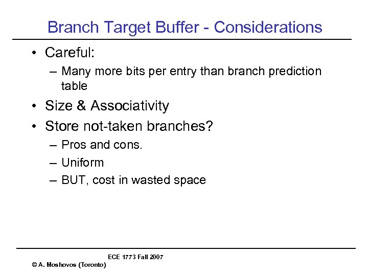 Branch Target Buffer - Considerations • Careful: – Many more bits per entry than