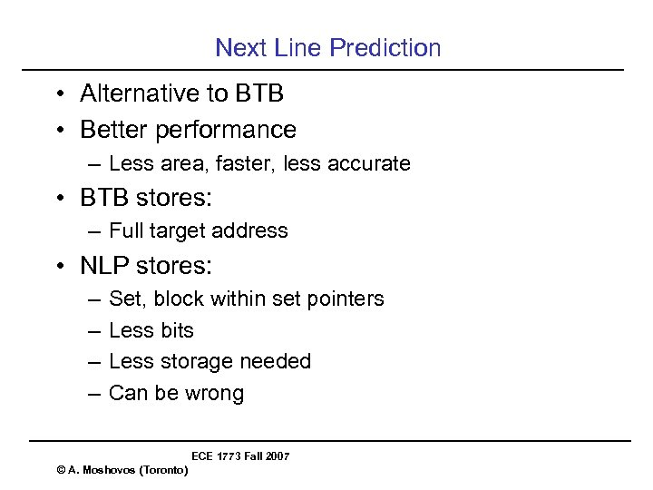 Next Line Prediction • Alternative to BTB • Better performance – Less area, faster,