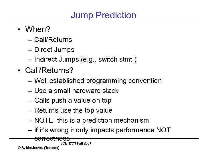 Jump Prediction • When? – Call/Returns – Direct Jumps – Indirect Jumps (e. g.