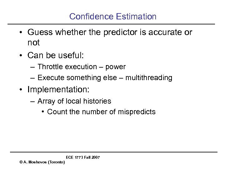 Confidence Estimation • Guess whether the predictor is accurate or not • Can be
