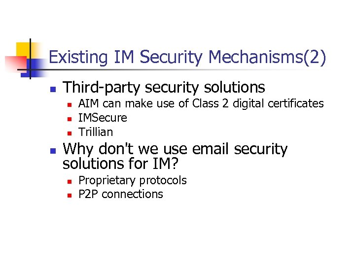 Existing IM Security Mechanisms(2) n Third-party security solutions n n AIM can make use
