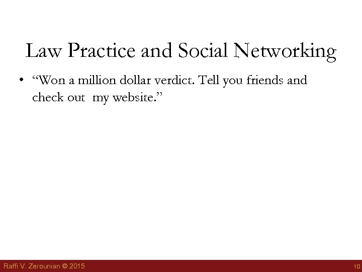 "Law Practice and Social Networking • ""Won a million dollar verdict. Tell you friends"