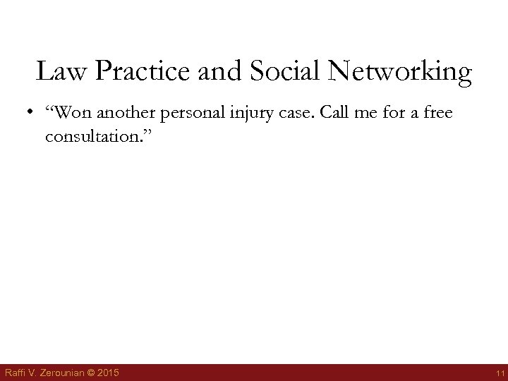 """Law Practice and Social Networking • """"Won another personal injury case. Call me for"""