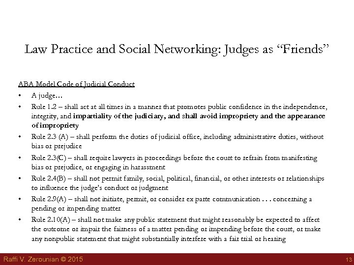 "Law Practice and Social Networking: Judges as ""Friends"" ABA Model Code of Judicial Conduct"