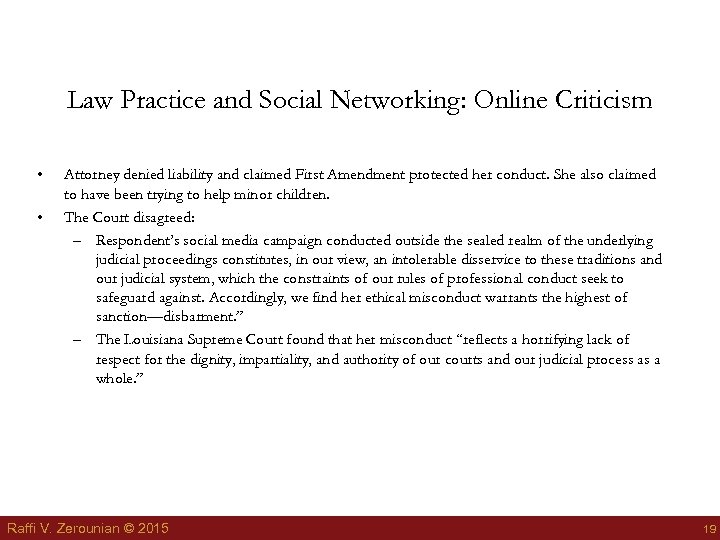 Law Practice and Social Networking: Online Criticism • • Attorney denied liability and claimed