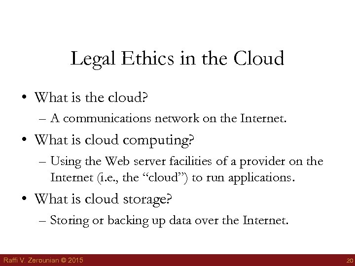 Legal Ethics in the Cloud • What is the cloud? – A communications network