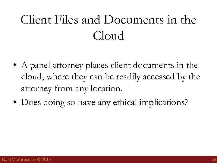 Client Files and Documents in the Cloud • A panel attorney places client documents
