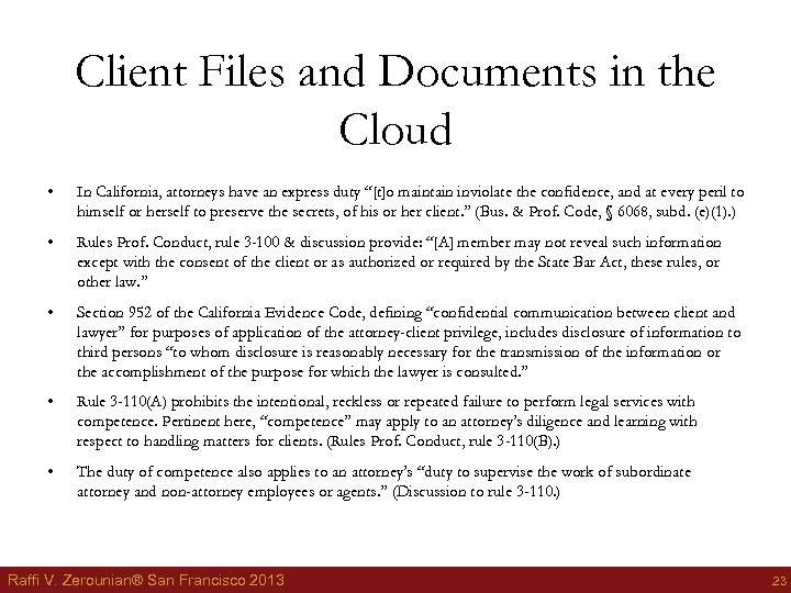 Client Files and Documents in the Cloud • In California, attorneys have an express