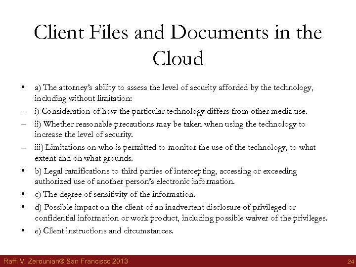 Client Files and Documents in the Cloud • a) The attorney's ability to assess
