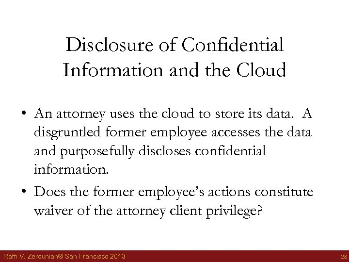 Disclosure of Confidential Information and the Cloud • An attorney uses the cloud to