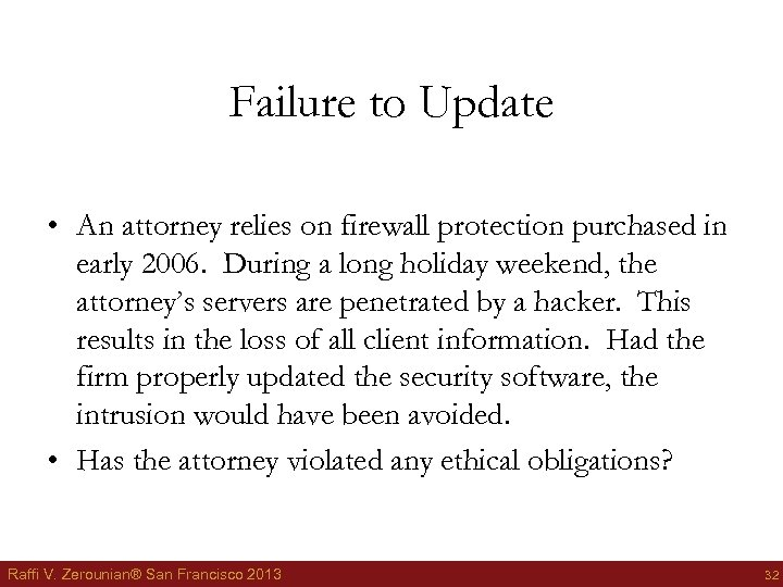 Failure to Update • An attorney relies on firewall protection purchased in early 2006.