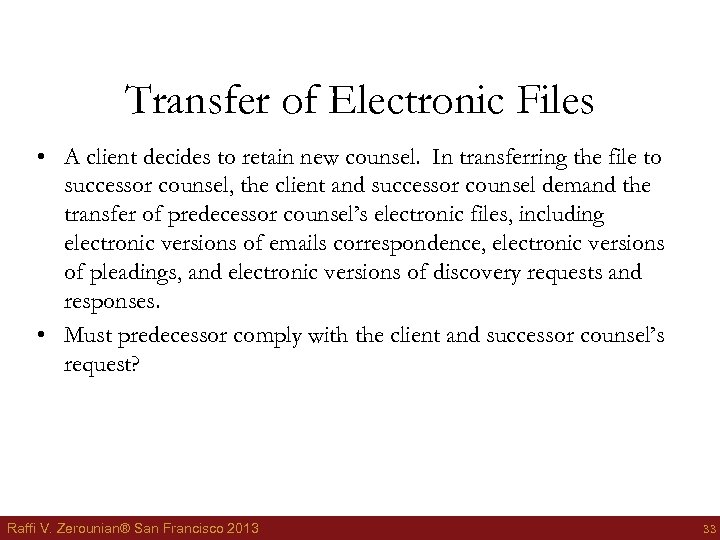 Transfer of Electronic Files • A client decides to retain new counsel. In transferring