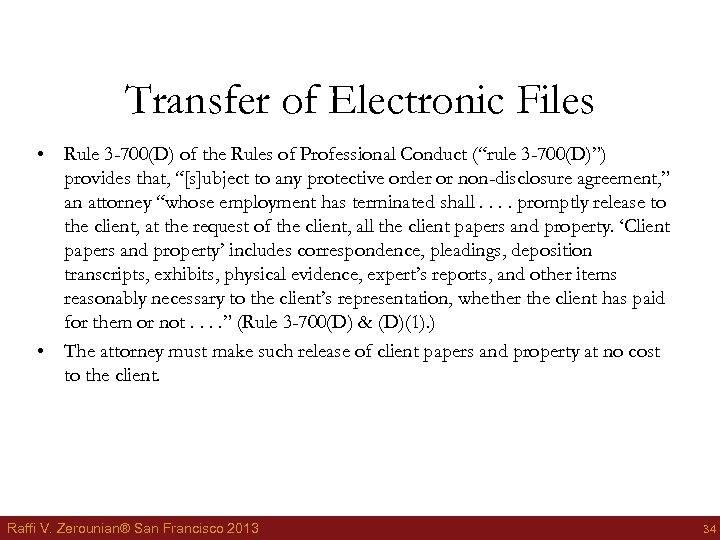 Transfer of Electronic Files • Rule 3 -700(D) of the Rules of Professional Conduct