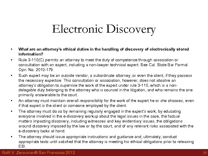 Electronic Discovery • • • What are an attorney's ethical duties in the handling
