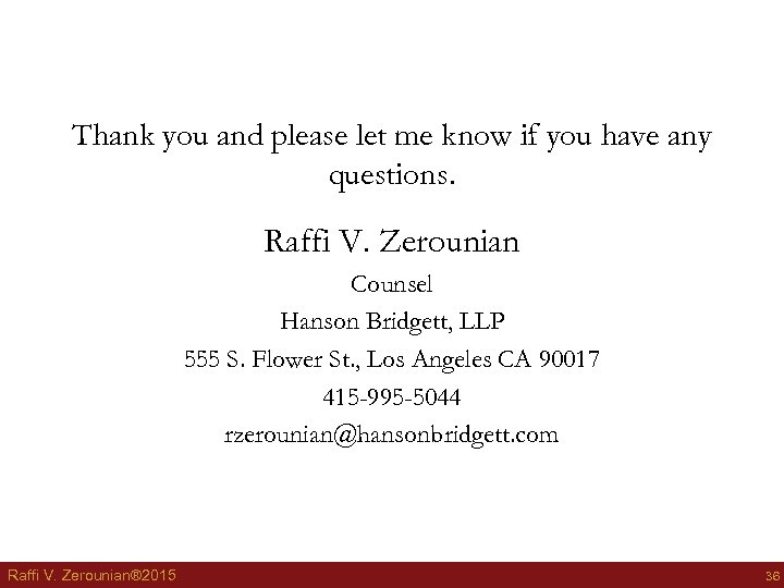 Thank you and please let me know if you have any questions. Raffi V.
