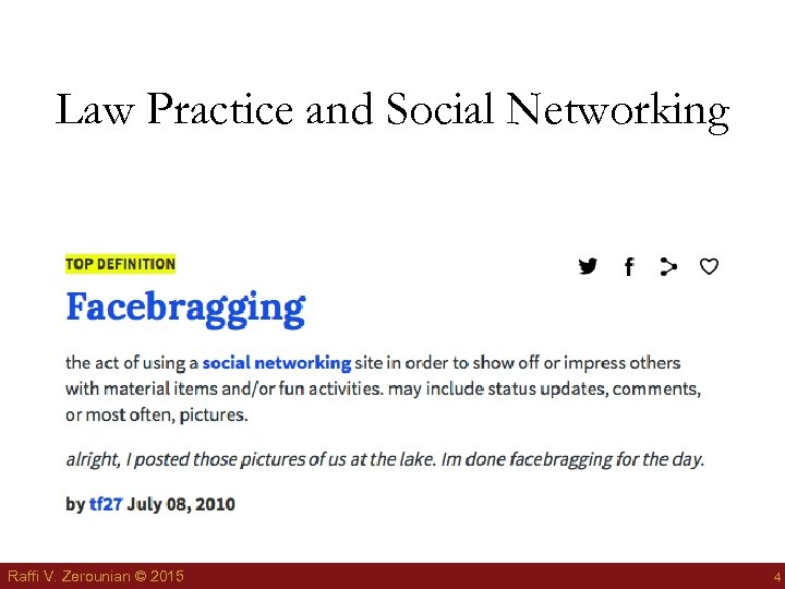 Law Practice and Social Networking Raffi V. Zerounian © 2015 4