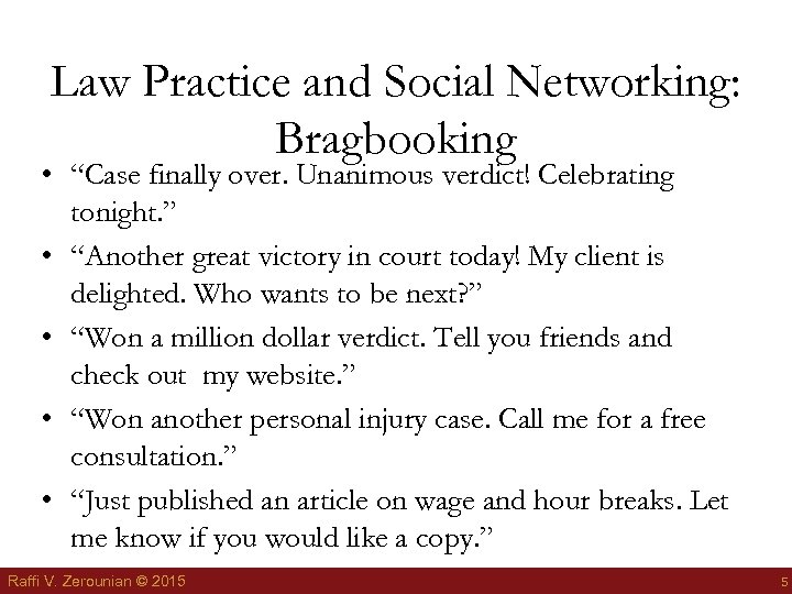 "Law Practice and Social Networking: Bragbooking • ""Case finally over. Unanimous verdict! Celebrating tonight."