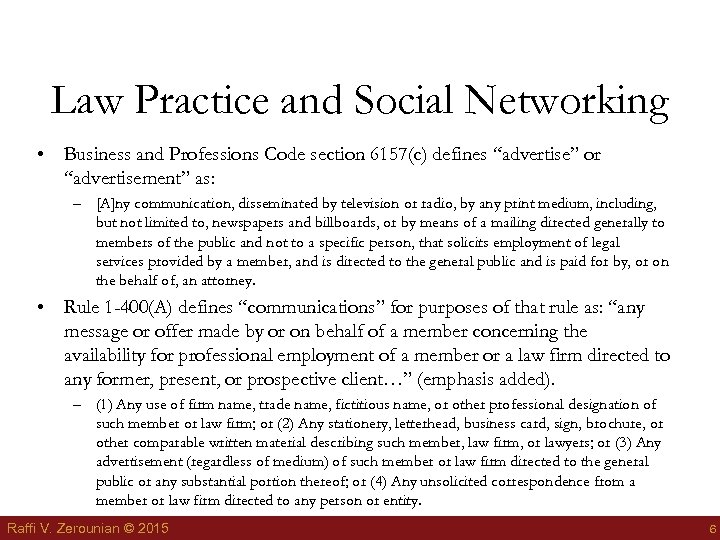 "Law Practice and Social Networking • Business and Professions Code section 6157(c) defines ""advertise"""