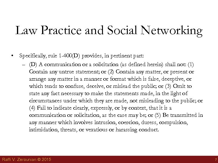Law Practice and Social Networking • Specifically, rule 1 -400(D) provides, in pertinent part: