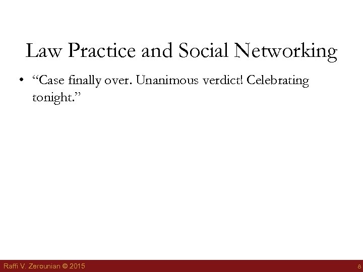 "Law Practice and Social Networking • ""Case finally over. Unanimous verdict! Celebrating tonight. """