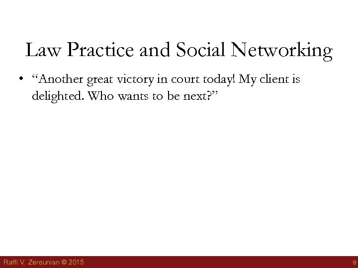"""Law Practice and Social Networking • """"Another great victory in court today! My client"""